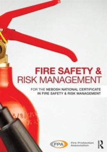 Image for Fire safety and risk management  : for the NEBOSH national certificate in fire safety and risk management