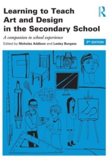 Image for Learning to teach art and design in the secondary school  : a companion to school experience
