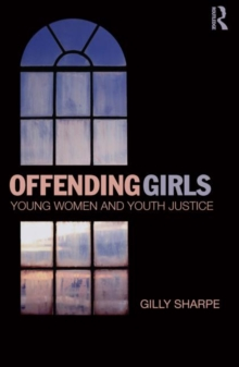 Image for Offending girls  : young women and youth justice