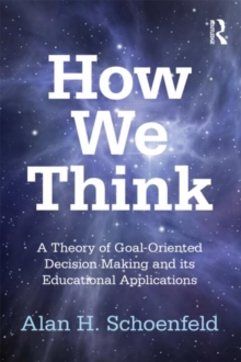 Image for How we think  : a theory of goal-oriented decision-making and its educational applications