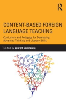Image for Content-based foreign language teaching  : curriculum and pedagogy for developing advanced thinking and literacy skills
