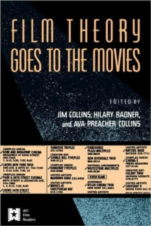 Image for Film Theory Goes to the Movies : Cultural Analysis of Contemporary Film