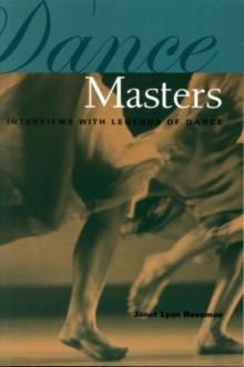 Image for Dance masters  : interviews with legends of dance