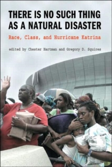 Image for There is No Such Thing as a Natural Disaster : Race, Class, and Hurricane Katrina