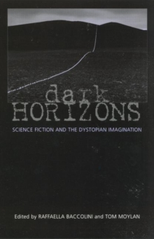 Image for Dark horizons  : science fiction and the dystopian imagination