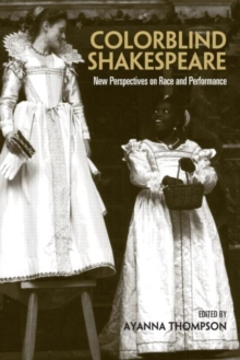Image for Colorblind Shakespeare  : new perspectives on race and performance