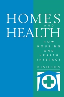 Image for Homes and Health : How Housing and Health Interact