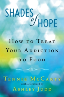 Image for Shades of hope  : how to treat your addiction to food