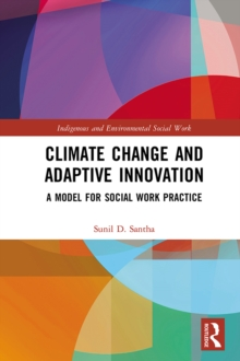 Image for Climate Change and Adaptive Innovation: A Model for Social Work Practice