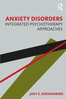 Image for Anxiety Disorders: Integrated Psychotherapy Approaches