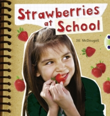 Image for Bug Club Non-fiction Orange A/1A Strawberries at School 6-pack