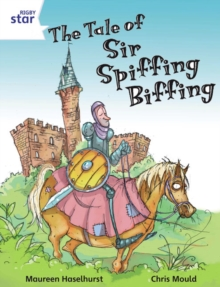 Image for The tale of Sir Spiffing Biffing