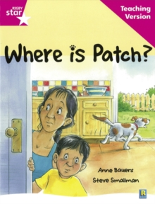Image for Rigby Star Guided Reading Pink Level: Where is Patch? Teaching Version