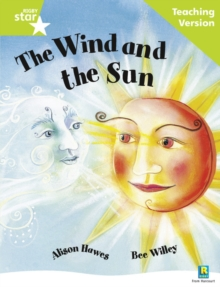 Image for Rigby Star Guided Reading Green Level: The Wind and the Sun Teaching Version