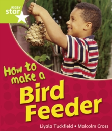 Image for Rigby Star Guided Quest Year 1Green Level: How To Make A Bird Feeder Reader   Single