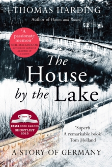 Image for The house by the lake  : a story of Germany