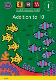 Image for Scottish Heinemann Maths 1: Addition to 10 Activity Book 8 Pack