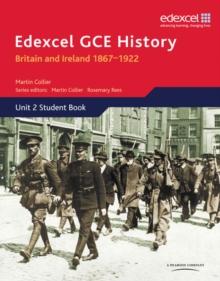 Image for Edexcel GCE historyUnit 2,: Britain and Ireland 1867-1922