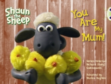 Image for Shaun the Sheep: You are My Mum! (Yellow A)