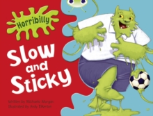 Image for Bug Club Guided Fiction Year 1 Green A Horribilly: Slow and Sticky