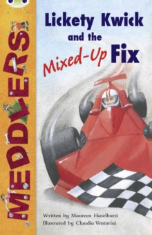 Image for Bug Club Independent Fiction Year Two Meddlers: Lickety Kwick and the Mixed-Up Fix