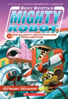 Image for Ricky Ricotta's Mighty Robot vs. the Naughty Nightcrawlers from Neptune (Ricky Ricotta's Mighty Robot #8)