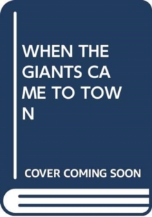 Image for WHEN THE GIANTS CAME TO TOWN