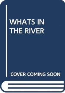 Image for WHATS IN THE RIVER