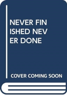 Image for NEVER FINISHED NEVER DONE