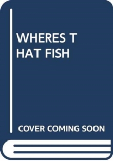 Image for WHERES THAT FISH