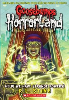 Image for Help! We Have Strange Powers! (Goosebumps Horrorland #10)