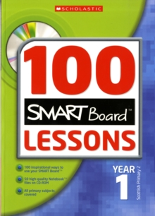 Image for 100 Smartboard lessons: Year 1, Scottish primary 2