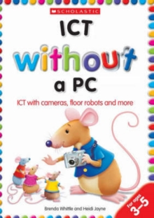 Image for ICT without a PC  : ICT with cameras, floor robots and more