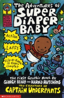 Image for The adventures of Super Diaper Baby  : the first graphic novel by George Beard and Harold Hutchins