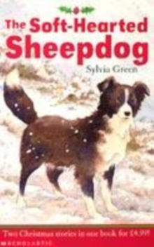 Image for The soft-hearted sheepdog