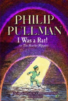 I was a rat!, or, The scarlet slippers - Pullman, Philip
