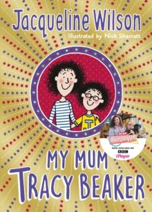 My mum Tracy Beaker - Wilson, Jacqueline