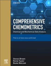 Image for Comprehensive Chemometrics : Chemical and Biochemical Data Analysis