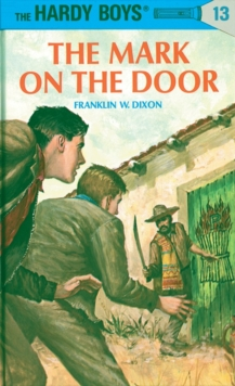 Image for Hardy Boys 13 : the Mark on the Door