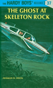 Image for Hardy Boys 37: the Ghost at Skeleton Rock