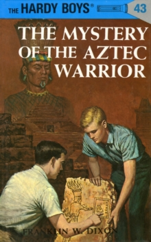 Image for Hardy Boys 43 : the Mystery of the Aztec Warrior