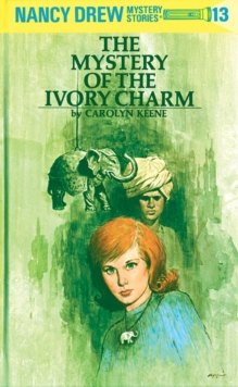 Image for Nancy Drew 13: the Mystery of the Ivory Charm