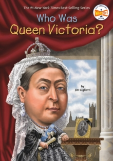 Who was Queen Victoria? - Gigliotti, Jim