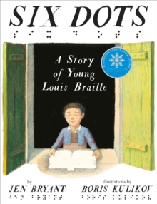 Image for Six dots  : a story of young Louis Braille