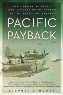 Image for Pacific payback  : the carrier aviators who avenged Pearl Harbor at the Battle of Midway
