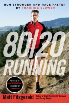 Image for 80/20 running  : run stronger and race faster by training slower