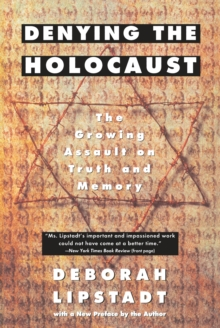 Image for Denying the Holocaust : The Growing Assault on Truth and Memory