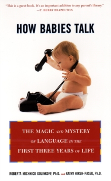 Image for How babies talk  : the magic and mystery of language in the first three years of life