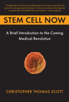 Image for Stem cell now  : a brief introduction to the coming medical revolution