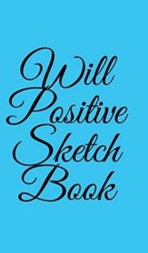 Image for Will Positive Sketchbook